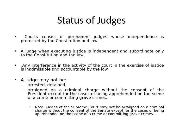 Status of Judges • Courts consist of permanent judges whose independence is protected by the Constitution