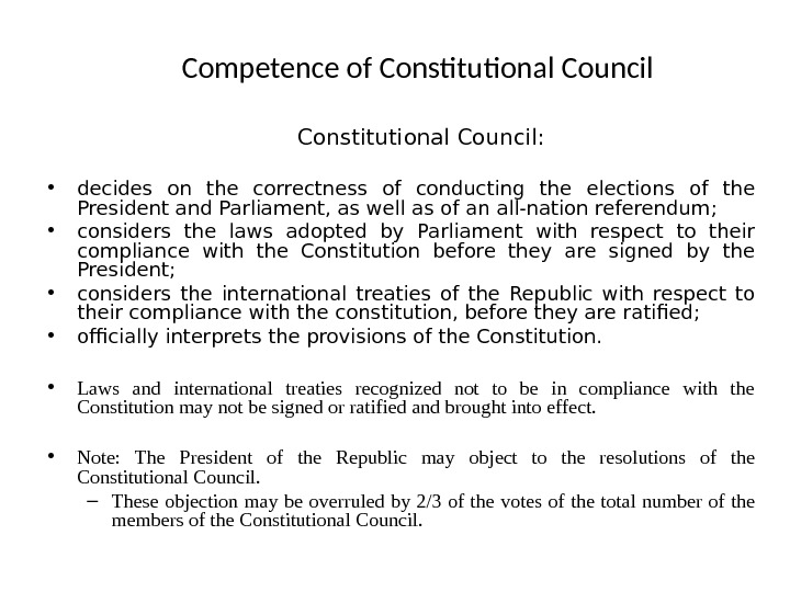 Competence of Constitutional Council:  • decides on the correctness of conducting the elections of the