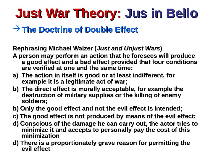 Just War Theory:  Jus in Bello The Doctrine of Double Effect Rephrasing Michael