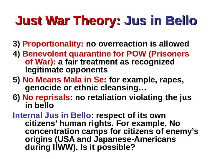 Just War Theory:  Jus in Bello 3) Proportionality:  no overreaction is allowed
