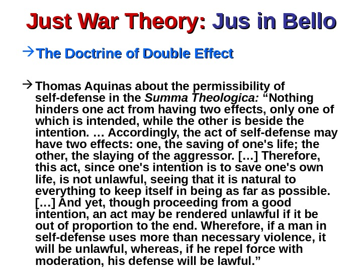 Just War Theory:  Jus in Bello The Doctrine of Double Effect Thomas Aquinas