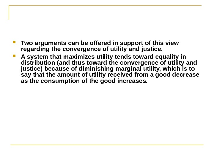 Two arguments can be offered in support of this view regarding the convergence of utility