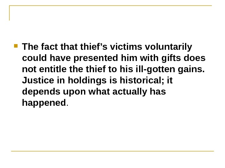 The fact that thief's victims voluntarily could have presented him with gifts does not entitle