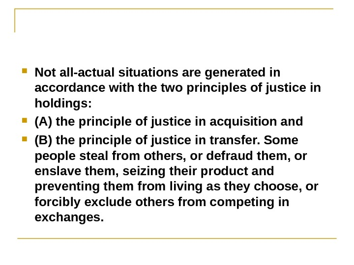 Not all-actual situations are generated in accordance with the two principles of justice in holdings: