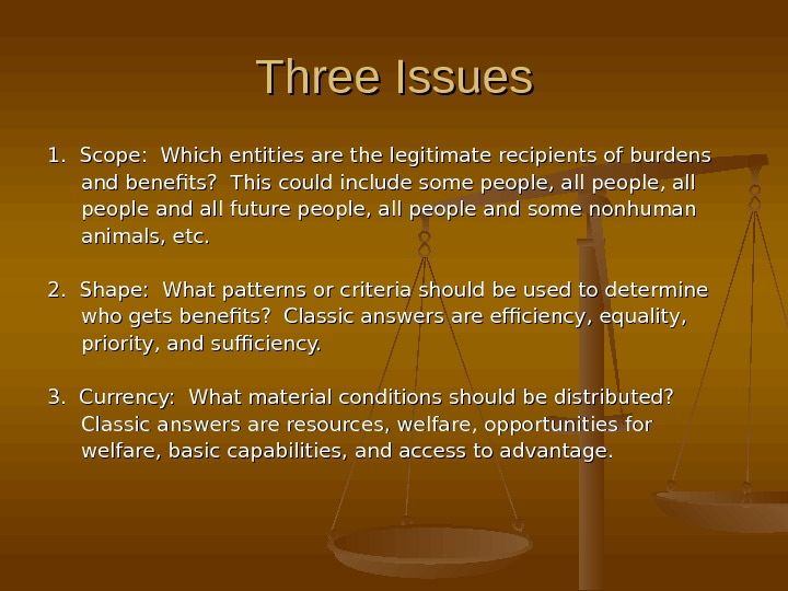 Three Issues 1.  Scope:  Which entities are the legitimate recipients of burdens and benefits?