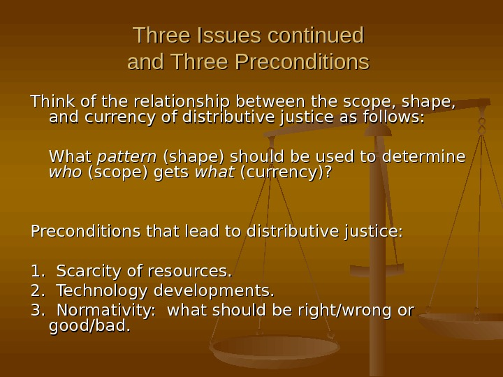 Three Issues continued and Three Preconditions Think of the relationship between the scope, shape,  and