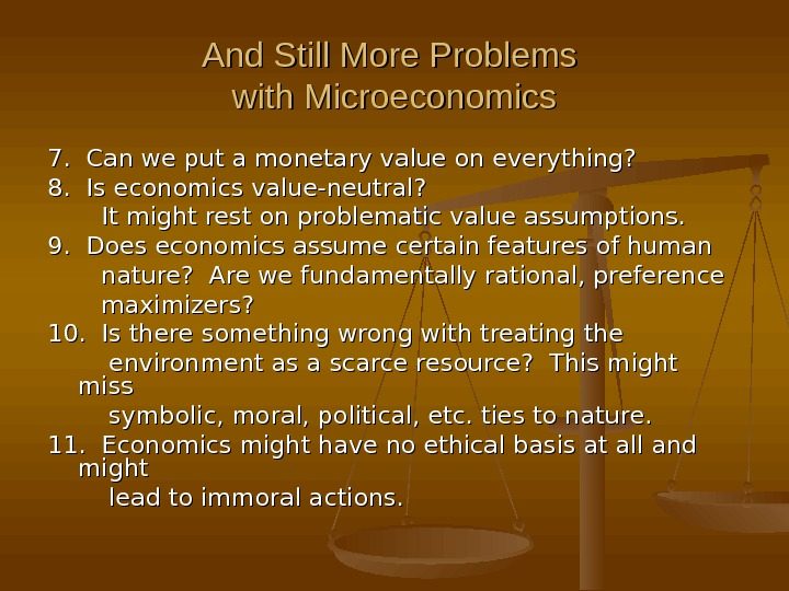 And Still More Problems with Microeconomics 7.  Can we put a monetary value on everything?