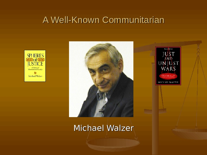 A Well-Known Communitarian Michael Walzer