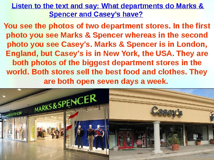 Listen to the text and say: What departments do Marks & Spencer and Casey's have?
