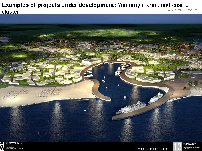 4 6 |Examples of projects under development:  Yantarny marina and casino cluster CONCEPT PHASE