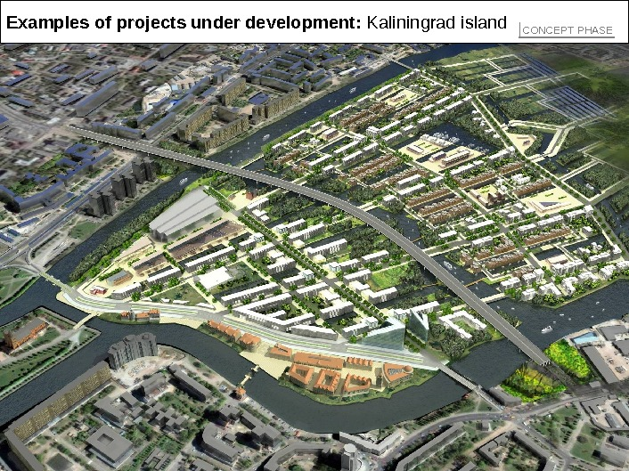 4 7 |Examples of projects under development:  Kaliningrad island CONCEPT PHASE