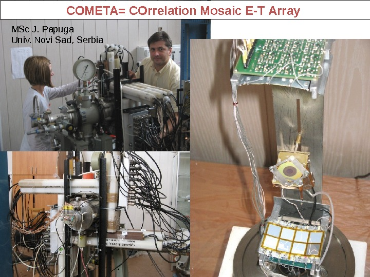 COMETA= COrrelation Mosaic E-T Array MSc. J. Papuga Univ. Novi. Sad, Serbia