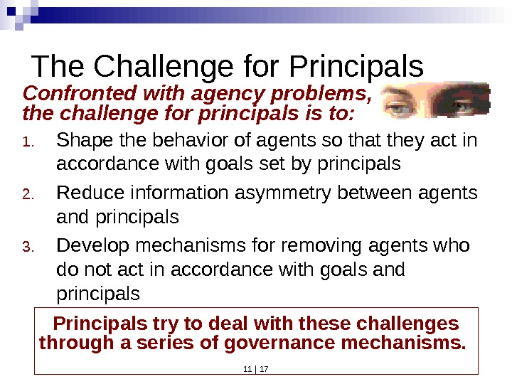 11 | 17 The Challenge for Principals 1. Shape the behavior of agents so that they