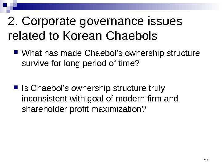 472. Corporate governance issues related to Korean Chaebols What has made Chaebol's ownership structure survive for