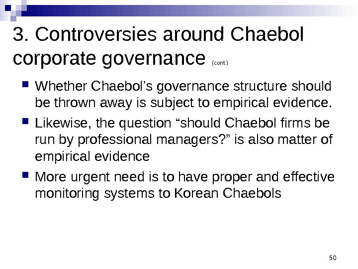 503. Controversies around Chaebol corporate governance (cont. ) Whether Chaebol's governance structure should be thrown away