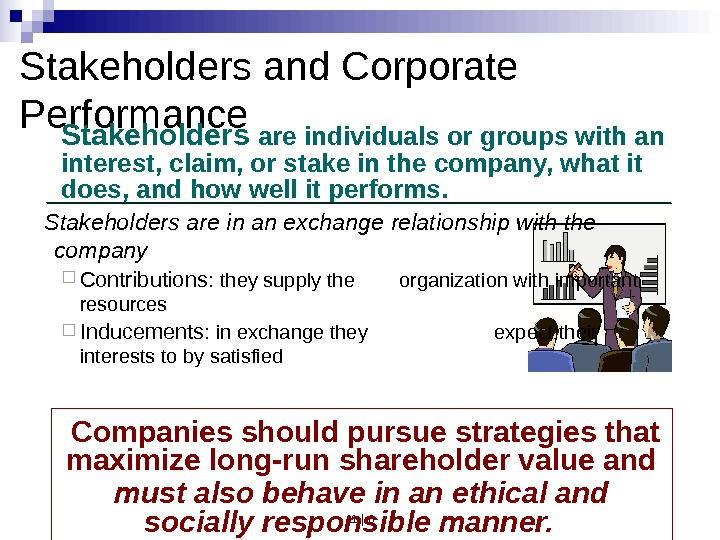 11 | 6 Stakeholders and Corporate Performance  Stakeholders are in an exchange relationship with the