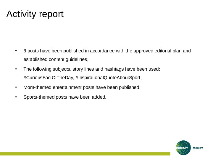 Activity report • 8 posts have been published in accordance with the approved editorial plan and