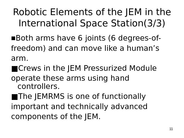 Robotic Elements of the JEM in the International Space Station(3/3) ■ Both arms have 6 joints