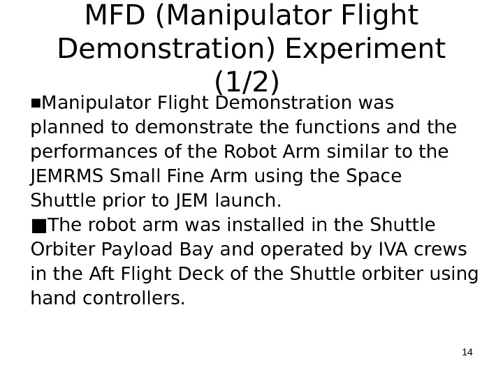 MFD (Manipulator Flight Demonstration) Experiment (1/2) ■ Manipulator Flight Demonstration was planned to demonstrate the functions