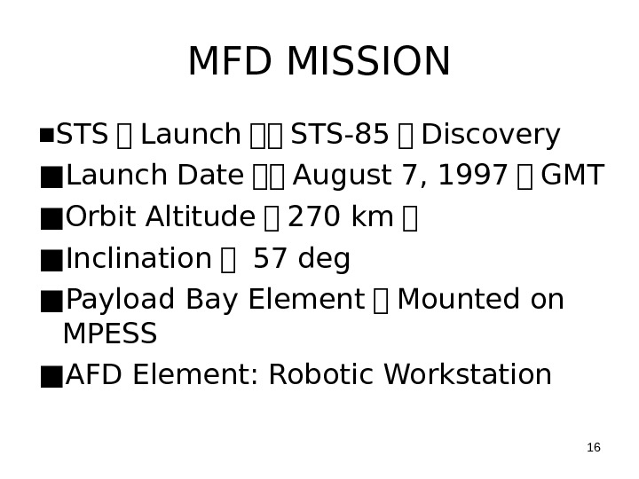 MFD MISSION ■ STS   Launch    STS-85   Discovery ■ Launch Date    August 7,