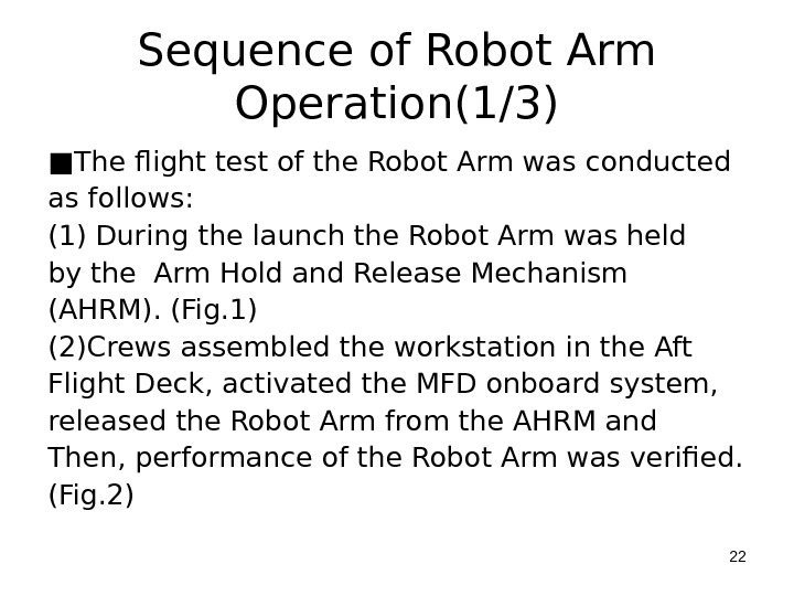 Sequence of Robot Arm Operation(1/3) ■ The flight test of the Robot Arm was conducted as