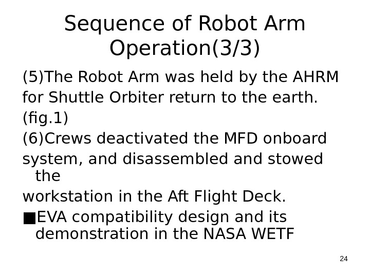 Sequence of Robot Arm Operation(3/3) (5)The Robot Arm was held by the AHRM for Shuttle Orbiter