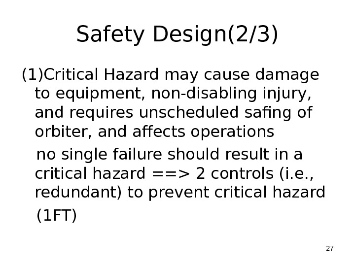 Safety Design(2/3) (1)Critical Hazard may cause damage to equipment, non-disabling injury,  and requires unscheduled safing