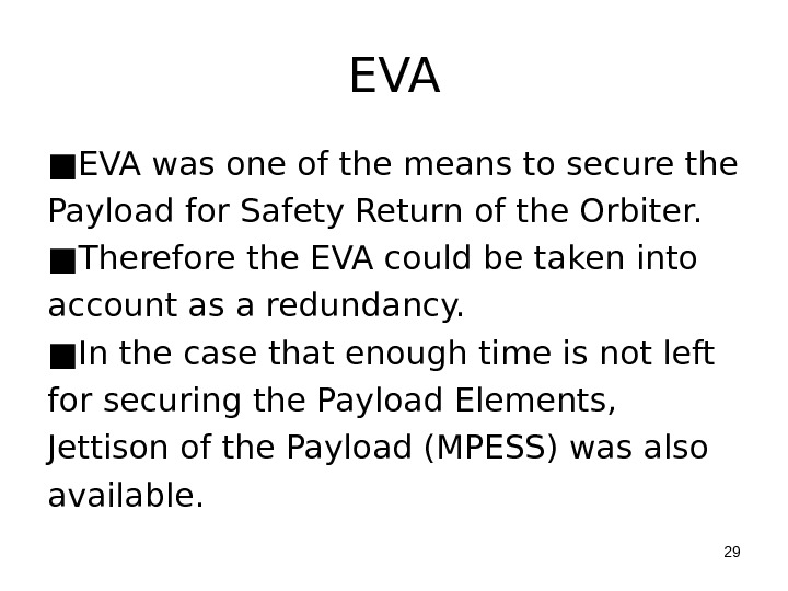 EVA ■ EVA was one of the means to secure the Payload for Safety Return of