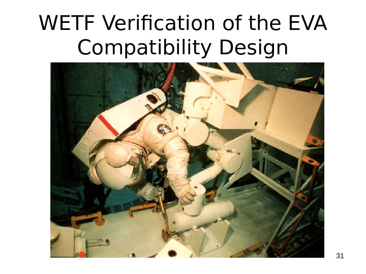 WETF Verification of the EVA Compatibility Design 31