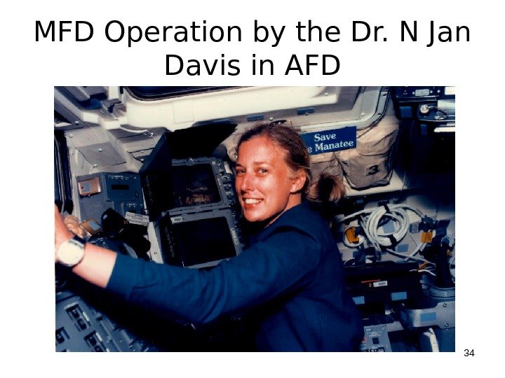 MFD Operation by the Dr. N Jan Davis in AFD 34