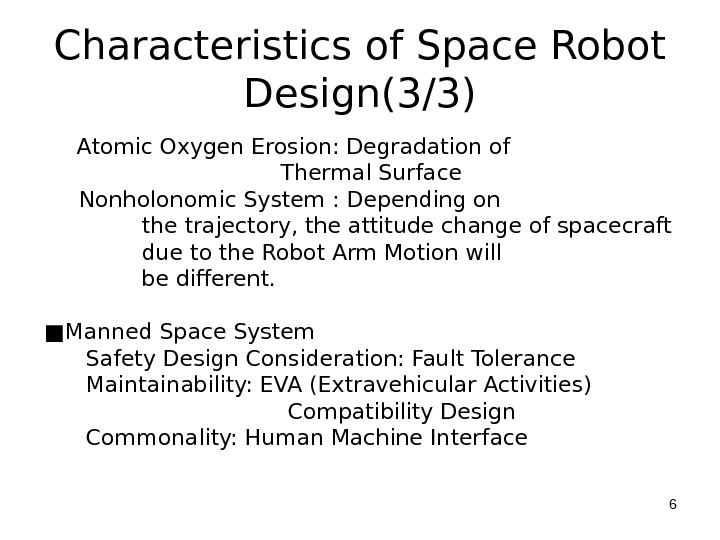 Characteristics of Space Robot Design(3/3)    Atomic Oxygen Erosion: Degradation of