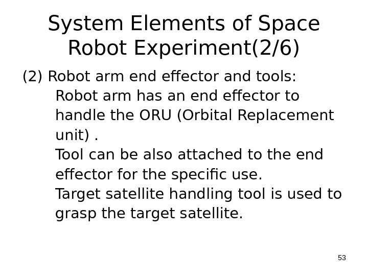 System Elements of Space Robot Experiment(2/6) (2) Robot arm end effector and tools:   Robot