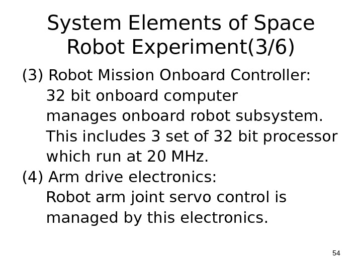 System Elements of Space Robot Experiment(3/6) (3) Robot Mission Onboard Controller:  32 bit onboard computer