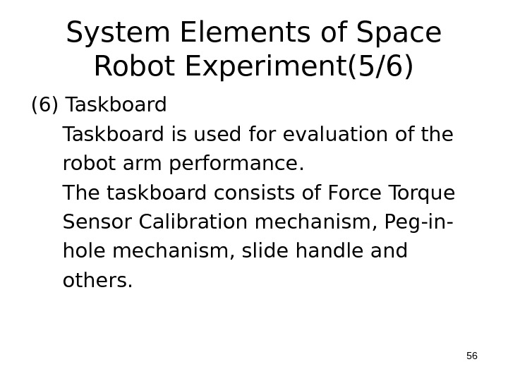 System Elements of Space Robot Experiment(5/6) (6) Taskboard is used for evaluation of the  robot