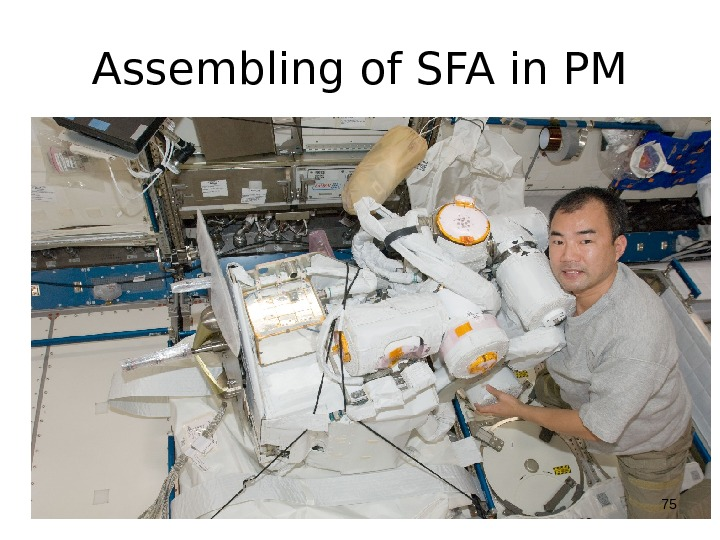 Assembling of SFA in PM 75