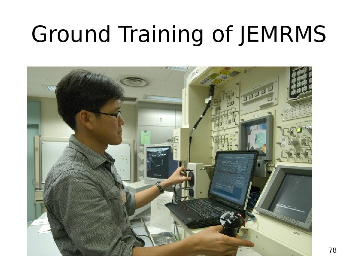 Ground Training of JEMRMS 78