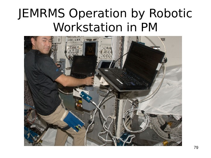 JEMRMS Operation by Robotic Workstation in PM 79