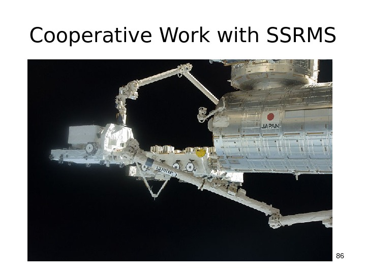 Cooperative Work with SSRMS 86