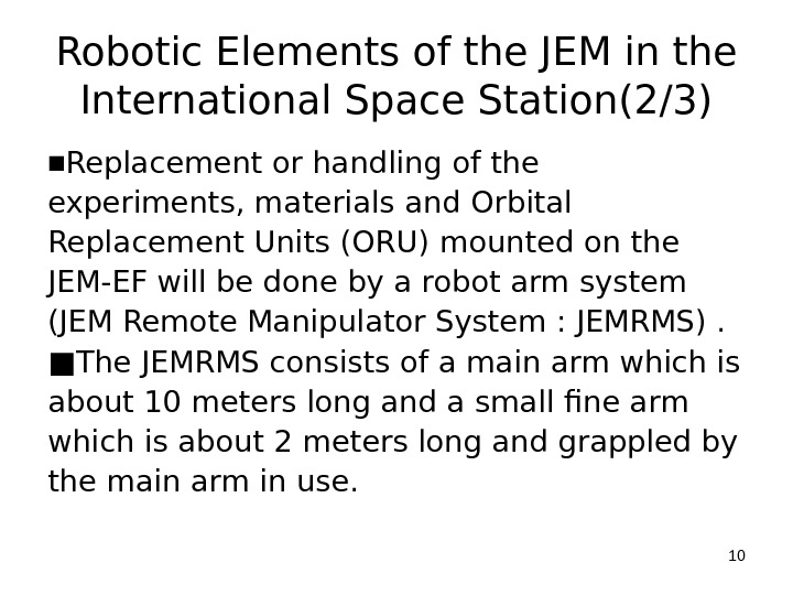 Robotic Elements of the JEM in the International Space Station(2/3) ■ Replacement or handling of the