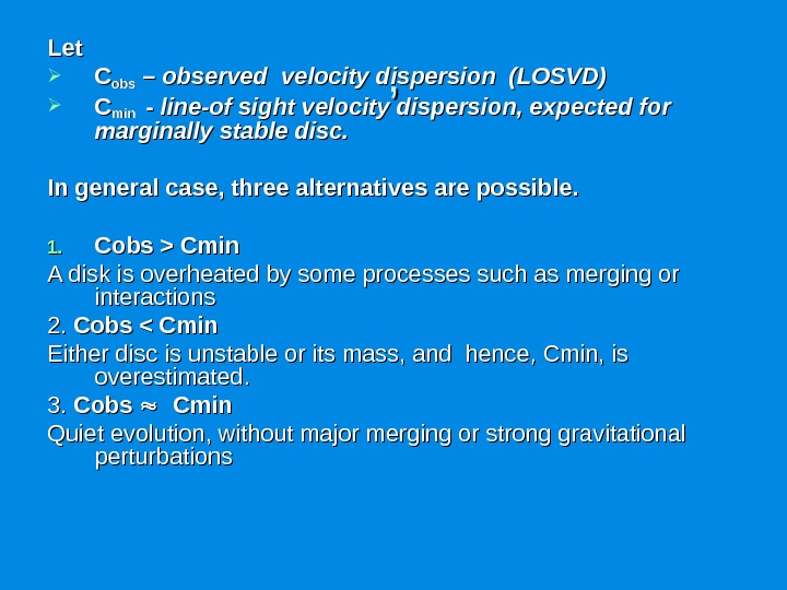 , , Let CC obsobs – – observed velocity dispersion (LOSVD) CC min  - -