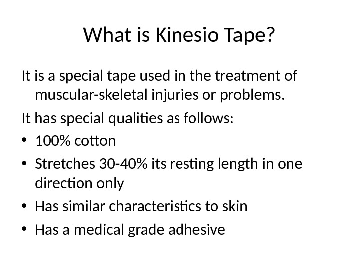 What is Kinesio Tape? It is a special tape used in the treatment of muscular-skeletal injuries
