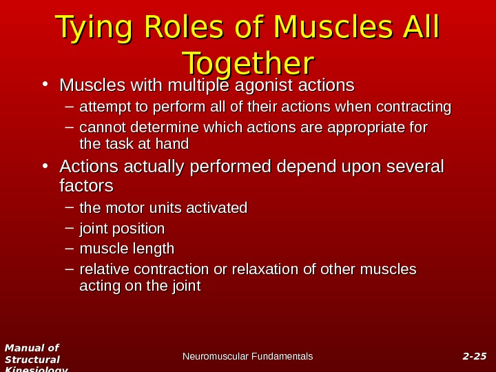 Manual of Structural Kinesiology Neuromuscular Fundamentals 2 -2 - 2525 Tying Roles of Muscles All Together