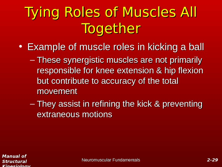 Manual of Structural Kinesiology Neuromuscular Fundamentals 2 -2 - 2929 Tying Roles of Muscles All Together