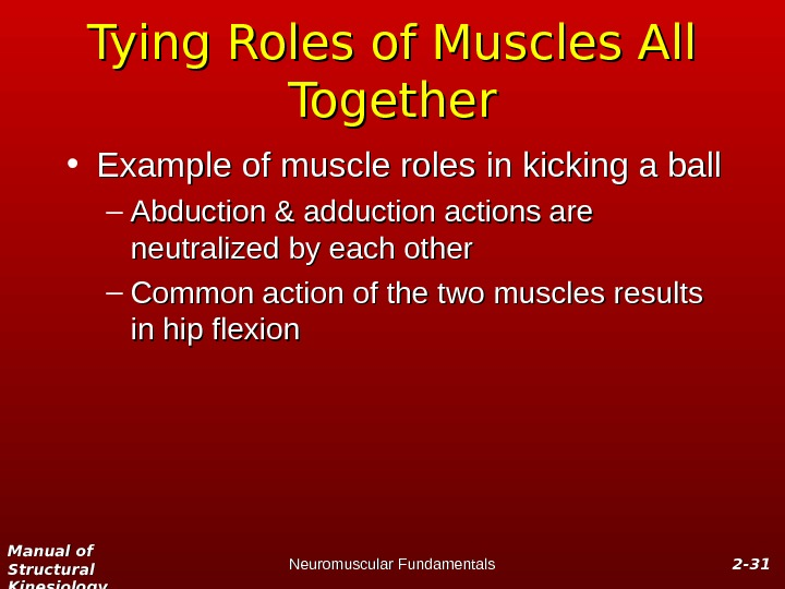 Manual of Structural Kinesiology Neuromuscular Fundamentals 2 -2 - 3131 Tying Roles of Muscles All Together