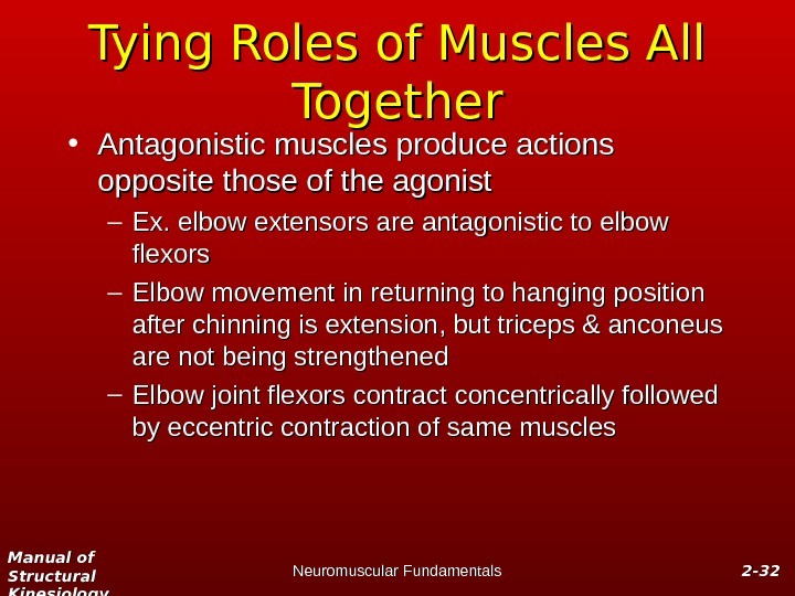 Manual of Structural Kinesiology Neuromuscular Fundamentals 2 -2 - 3232 Tying Roles of Muscles All Together