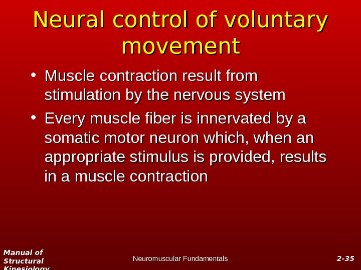 Manual of Structural Kinesiology Neuromuscular Fundamentals 2 -2 - 3535 Neural control of voluntary movement •