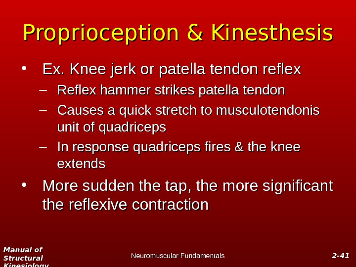Manual of Structural Kinesiology Neuromuscular Fundamentals 2 -2 - 4141 Proprioception & Kinesthesis • Ex. Knee