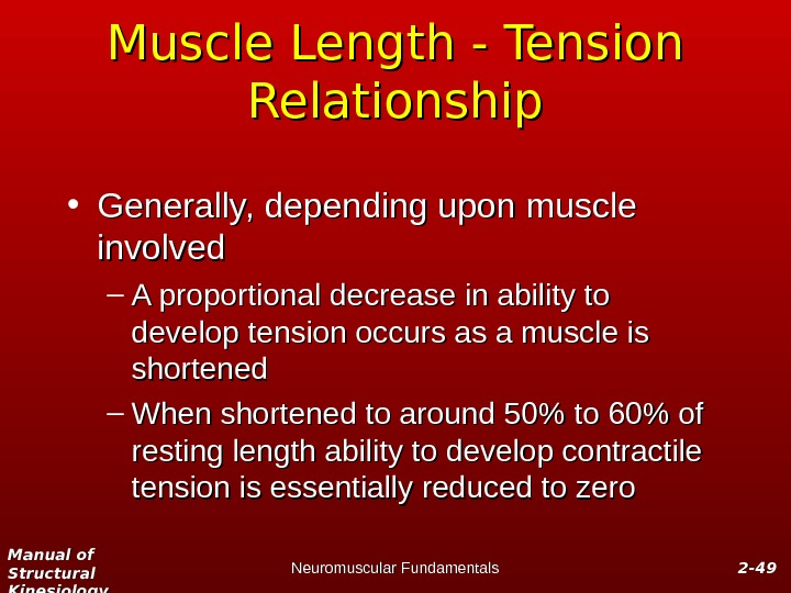 Manual of Structural Kinesiology Neuromuscular Fundamentals 2 -2 - 4949 Muscle Length - Tension Relationship •