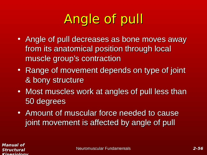 Manual of Structural Kinesiology Neuromuscular Fundamentals 2 -2 - 5656 Angle of pull • Angle of