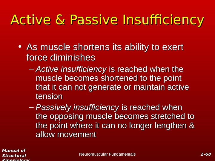 Manual of Structural Kinesiology Neuromuscular Fundamentals 2 -2 - 6868 Active & Passive Insufficiency • As